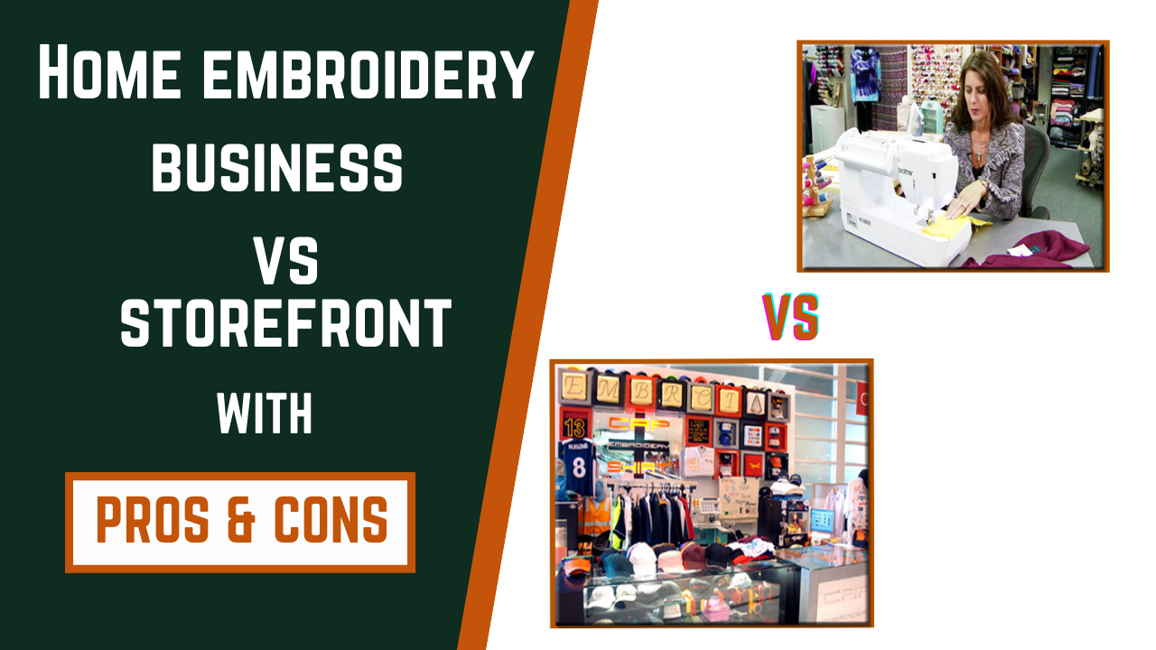 Home embroidery vs storefront business with pros and cons